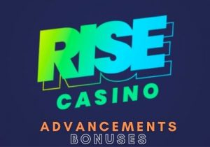 Advancements and bonuses offered by Rise Casino